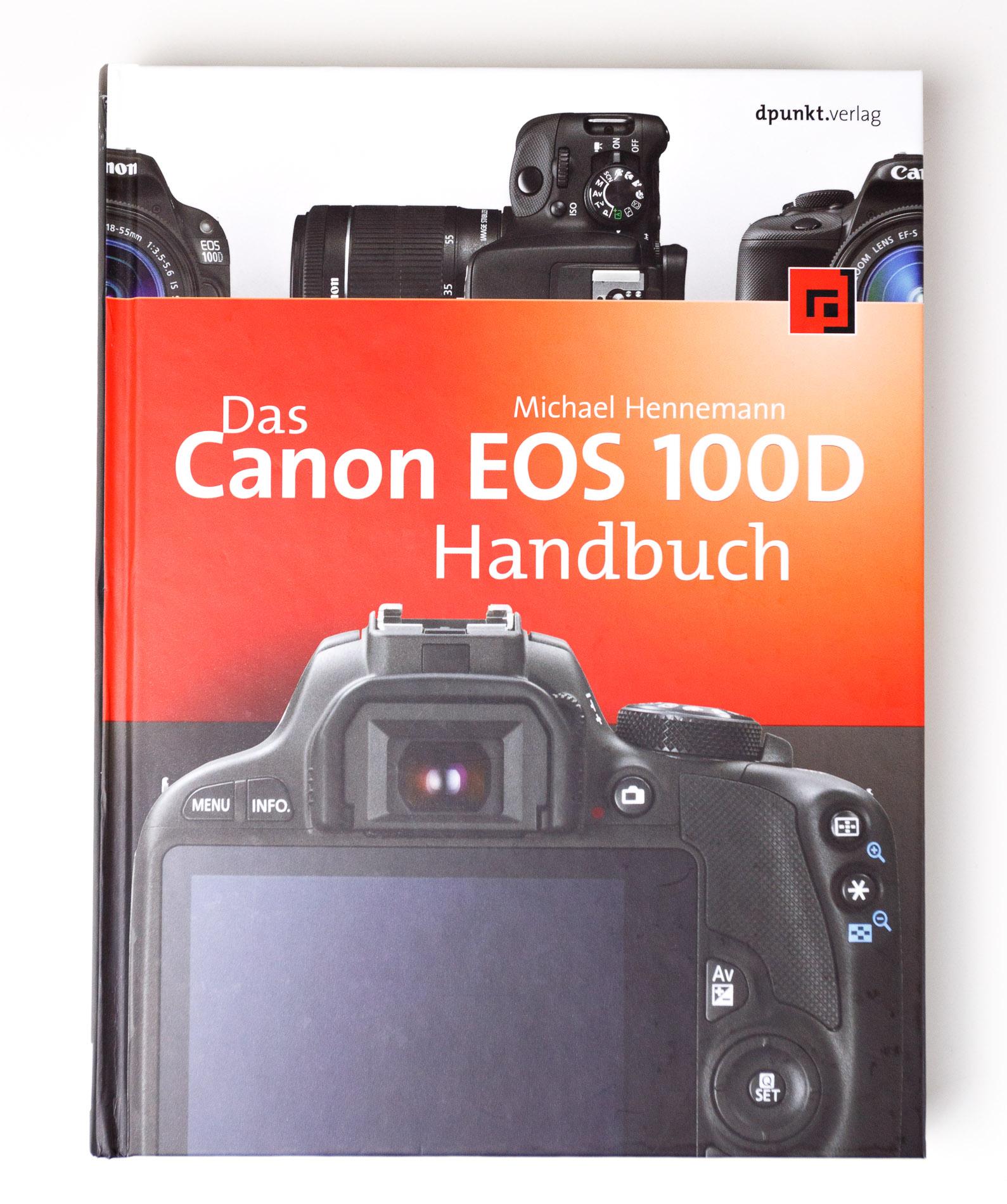Buchtipp Das Canon Eos 100d Handbuch Von Michael Hennemann Dslr Camera